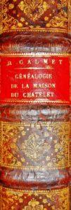 Dom Augustin CALMET. Histoire généalogique de la Maison du Chatelet, aux armes du Chatelet