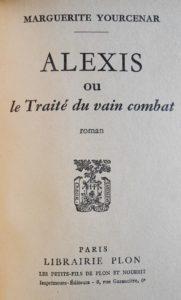 M. Yourcenar. Alexis.